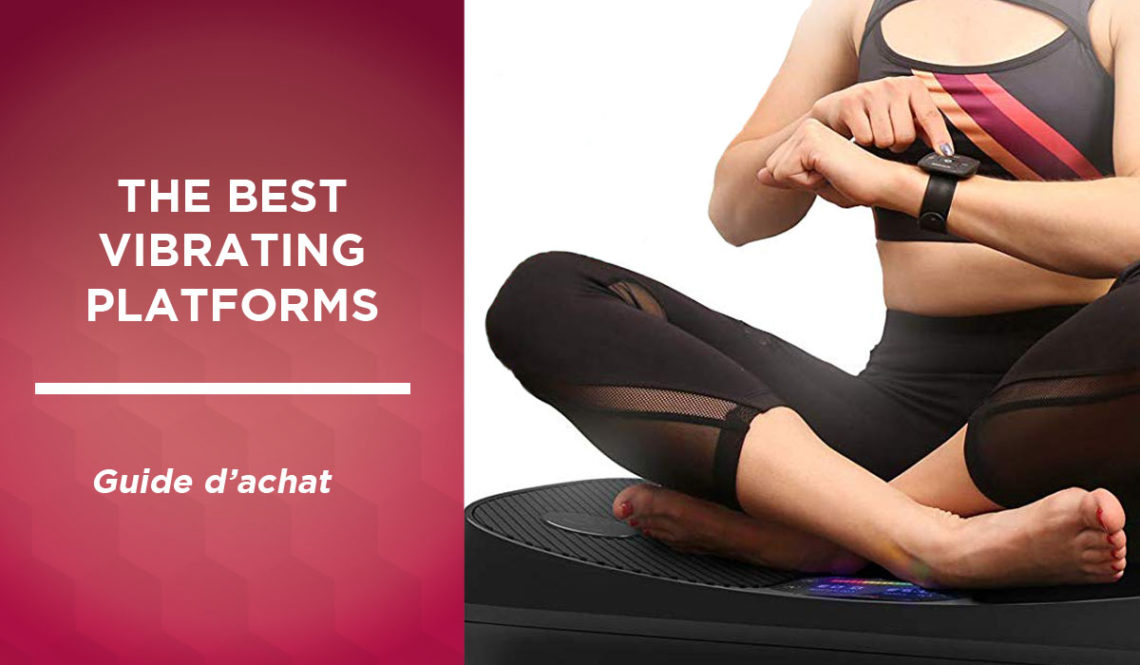 What is the best vibrating platform in Canada in 2021?
